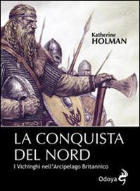 Copertina  La conquista del Nord : i vichinghi nell'Arcipelago Britannico