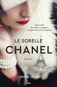 Le sorelle Chanel : romanzo