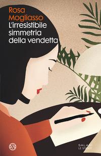 L'irresistibile simmetria della vendetta : romanzo