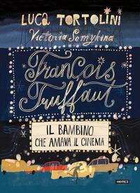 François Truffaut : il bambino che amava il cinema