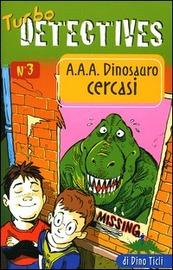 Copertina  A.A.A. dinosauro cercasi