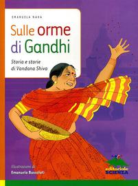 Copertina  Sulle orme di Gandhi : storia e storie di Vandana Shiva