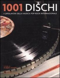 Copertina  1001 dischi : i capolavori della musica pop-rock internazionale