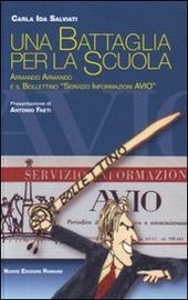 Copertina  Una battaglia per la scuola : Armando Armando e il bollettino \\Servizio Infromazioni AVIO\\