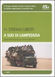 Copertina  A sud di Lampedusa : cinque anni di viaggi sulle rotte dei migranti