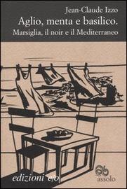 Copertina  Aglio, menta e basilico : Marsiglia, il noir e il Mediterraneo