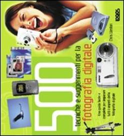 Copertina  500 tecniche e suggerimenti per la fotografia digitale
