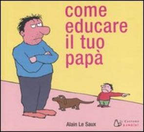 Copertina  Come educare il tuo papà