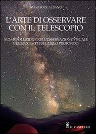 Copertina  L'arte di osservare con il telescopio : alta risoluzione nell'osservazione visuale degli oggetti del cielo profondo