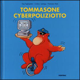 Copertina  Tommasone cyberpoliziotto : per viaggiare sicuri nel cyberspazio