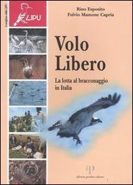 Copertina  Volo libero : la lotta al bracconaggio in Italia