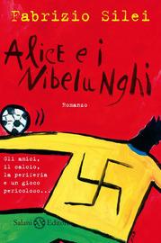 Alice e i Nibelunghi : romanzo