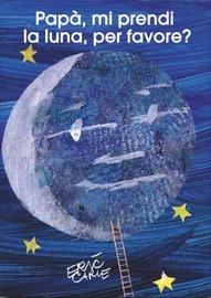 Copertina  Papà, mi prendi la luna, per favore?