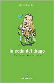 La coda del drago : il Giro d'Italia raccontato dagli scrittori