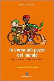 La corsa più pazza del mondo : storie di ciclismo in Burkina Faso e in Mali