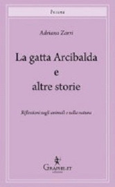 Copertina  La gatta Arcibalda e altre storie : riflessioni sugli animali e sulla natura